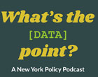 Gotham Gazette: What's The [DATA] Point? Podcast